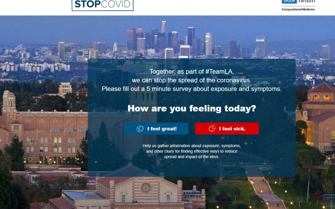 "screenshot of the STOPCOVID website. in center, blue box with writing that read: ""Together, as part of #TeamLA, we can stop the spread of the coronavirus. Please fill out a 5 minute survey about exposure and symptoms. How are you feeling today? I feel great! I feel sick. Help us gather information about exposure, symptoms, and other clues for finding effective ways to reduce spread and impact of the virus."" In background, image of UCLA buildings and LA buildings"